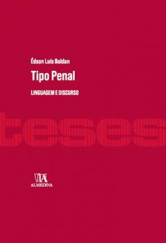 Tipo penal - Linguagem e discurso, livro de Édson Luís Baldan