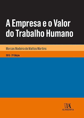 A empresa e o valor do trabalho humano - 2ª edição, livro de Marcos Madeira de Mattos Martins