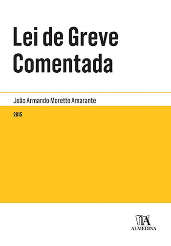 Lei de greve comentada, livro de João Armando Moretto Amarante