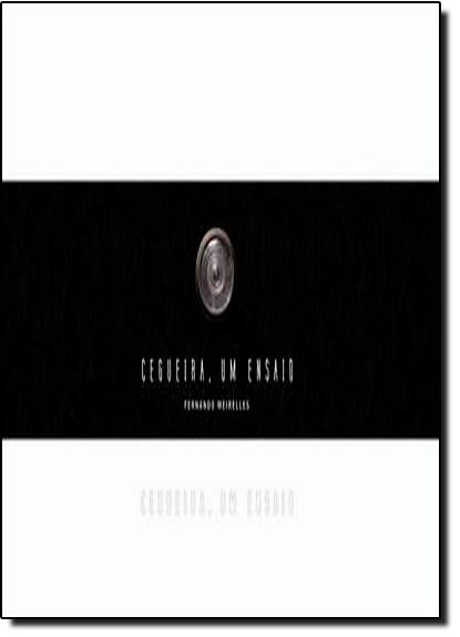 Cegueira, um Ensaio, livro de FERNANDO MEIRELLES