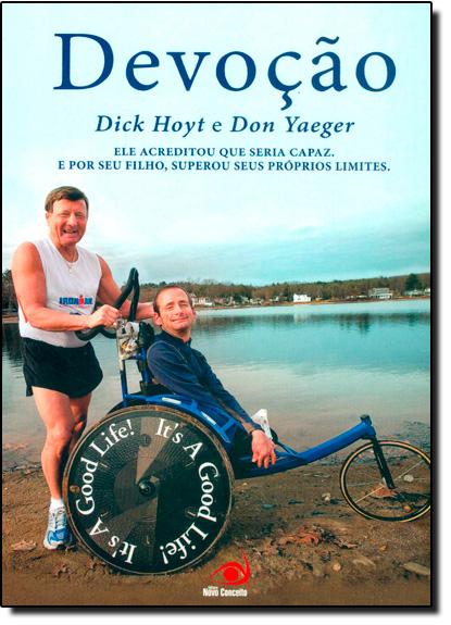 Devoção: Ele Acreditou que Seria Capaz, livro de Dicky Hoyt | Don Yaeger