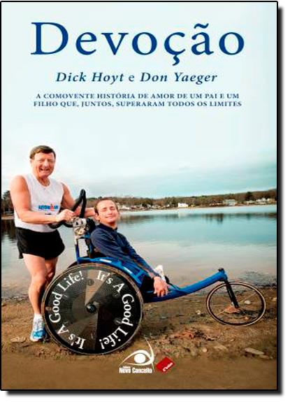Devoção: Ele Acreditou que Seria Capaz - Edição de Bolso, livro de Dick Hoyt
