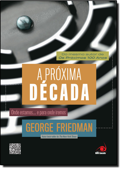 Próxima Década: Onde Estamos... e Para Onde Iremos, A, livro de George Friedman
