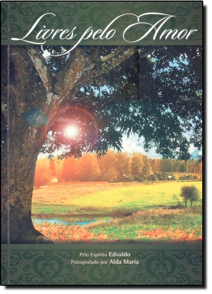 Livres Pelo Amor, livro de Alda Maria Salazar Silva Pinto