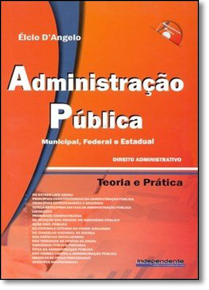 Administração Pública - Municipio, Federal e Estadual, livro de Élcio D Angelo