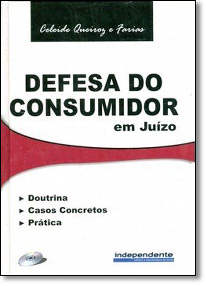 Defesa do Consumidor em Juízo - Doutrina Casos Concretos e Prática - Acompanha Cd, livro de Cleide Queiroz Farias