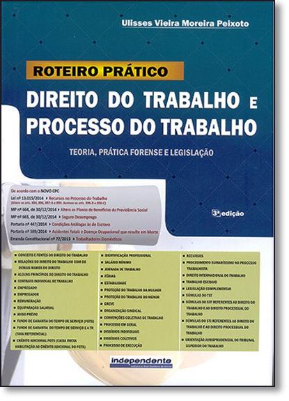 Roteiro Prático: Direito do Trabalho e Processo do Trabalho, livro de Ulisses Vieira Moreira Peixoto