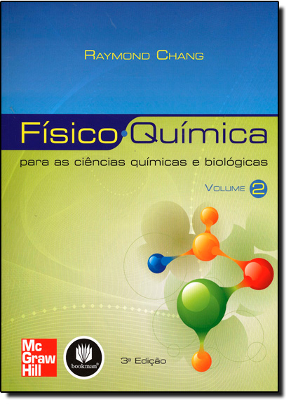 Físico Química: Para as Ciências Químicas e Biológicas - Vol. 2, livro de Raymond Chang