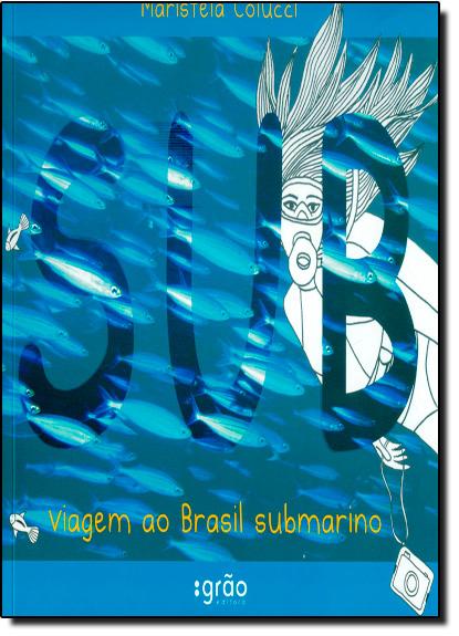 Viagem ao Brasil Submarino, livro de COLUCCI, MARISTELA
