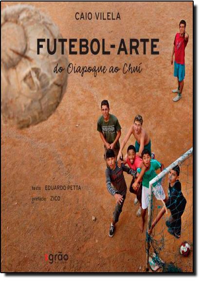 Futebol-Arte do Oiapoque ao Chui, livro de Eduardo Petta