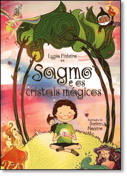Sagmo e os Cristais Mágicos, livro de Lygia Pinheiro