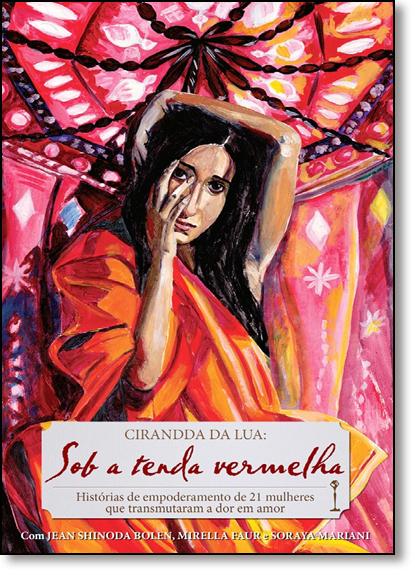 Cirandda da Lua: Sob a Tenda Vermelha, livro de Heloisa Belluzzo
