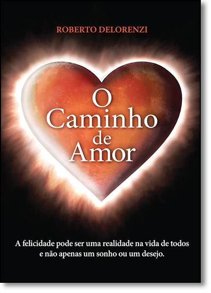 Caminho de Amor, O, livro de Roberto Delorenzi