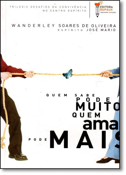 Quem Sabe Pode Muito, Quem Ama Pode Mais, livro de Wanderley Oliveira
