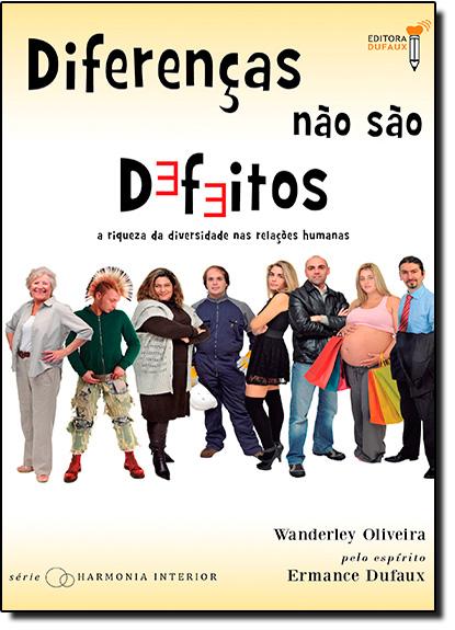 Diferenças Não São Defeitos: A Riqueza da Diversidade nas Relações Humanas, livro de Wanderley Oliveira