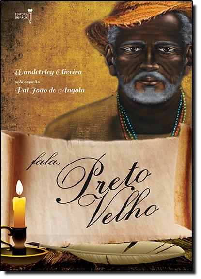Fala, Preto Velho, livro de Wanderley Oliveira