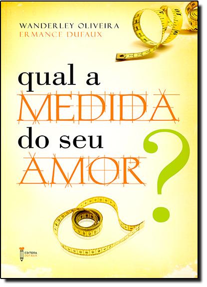 Qual a Medida do seu Amor?, livro de Wanderley Oliveira