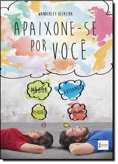 Apaixone-se Por Você, livro de Wanderley Oliveira