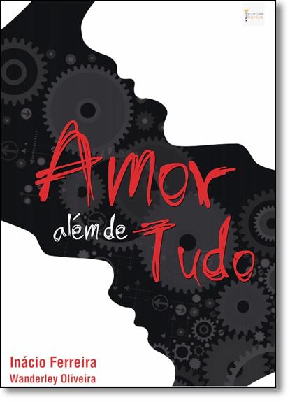 Amor Além de Tudo, livro de Wanderley Oliveira