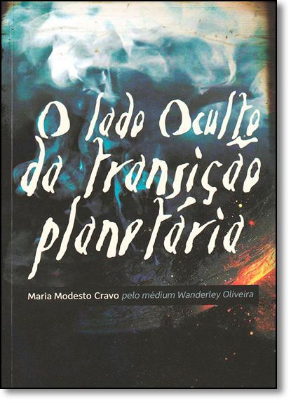 Lado Oculto da Transição Planetária, O, livro de Wanderley Oliveira