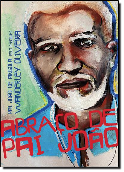 Abraço de Pai João, livro de Wanderley Oliveira