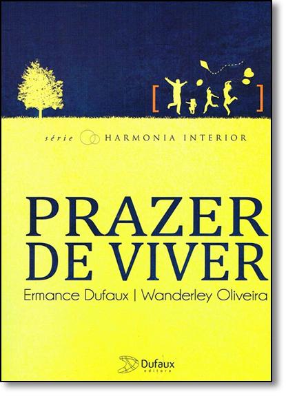 Prazer de Viver - Série Harmonia Interior, livro de Wanderley Soares de Oliveira