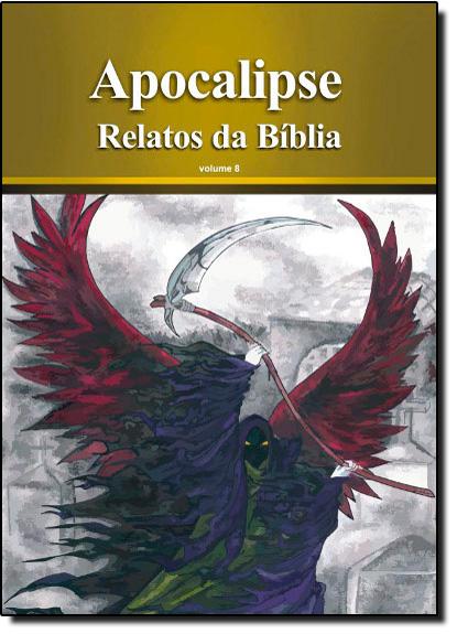 Apocalipse - Coleção Relatos da Bíblia - Vol. 8, livro de Rubens Souza