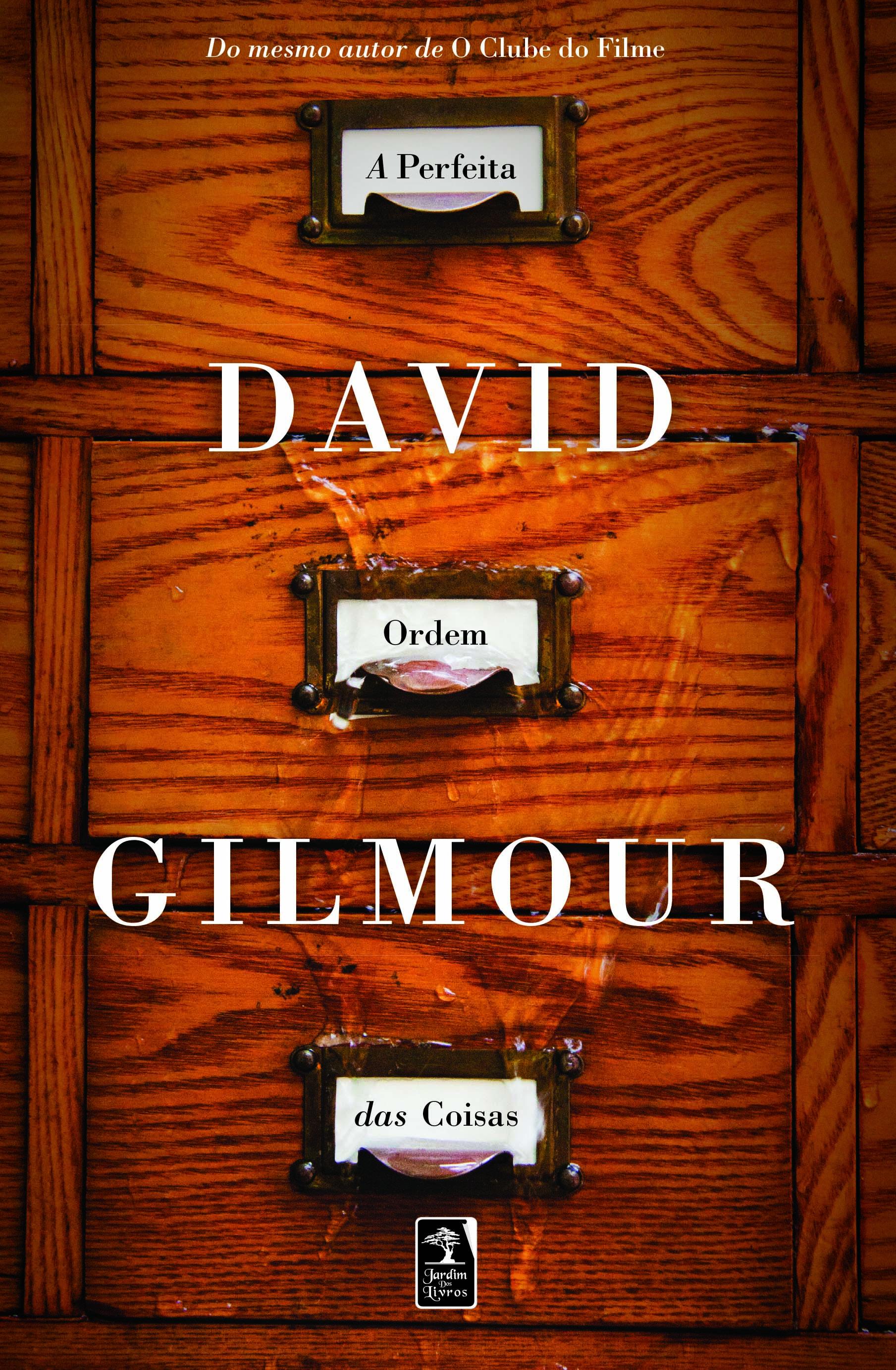 PERFEITA ORDEM DAS COISAS, A, livro de DAVID GILMOUR