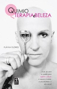 Quimioterapia e Beleza, livro de Flávia Flores