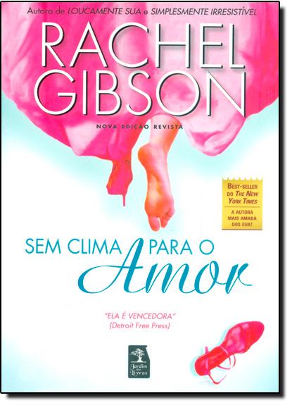 Sem Clima Para o Amor, livro de Rachel Gibson