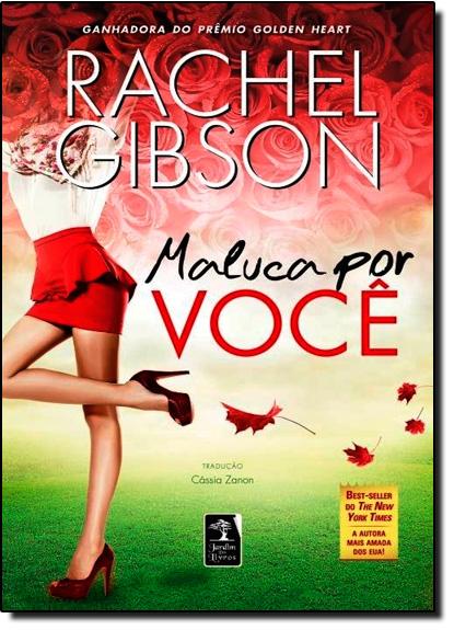 Maluca Por Você, livro de Rachel Gibson