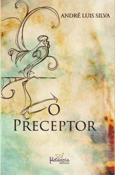 O PRECEPTOR, livro de André Luis Silva