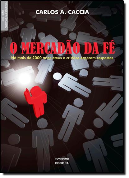 Mercadão da Fé, O, livro de Carlos A. Caccia