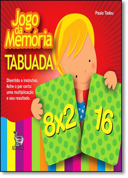 Jogo da Memoria: Tabuada, livro de Paulo Tadeu