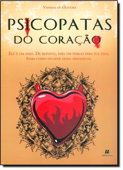Psicopatas do Coração, livro de Vanessa de Oliveira