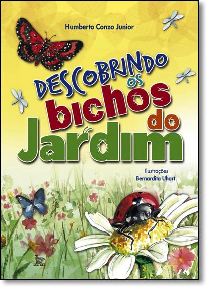 Descobrindo os Bichos do Jardim, livro de Humberto Conzo Júnior