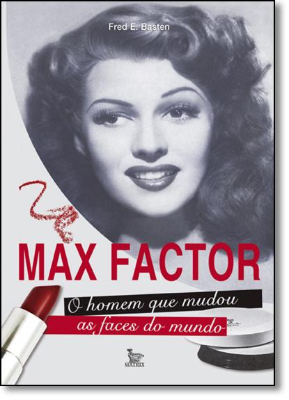 Max Factor, livro de Fred E. Basten