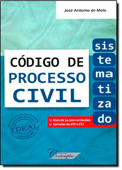 Código de Processo Civil - Sistematizado, livro de José Antonio de Melo