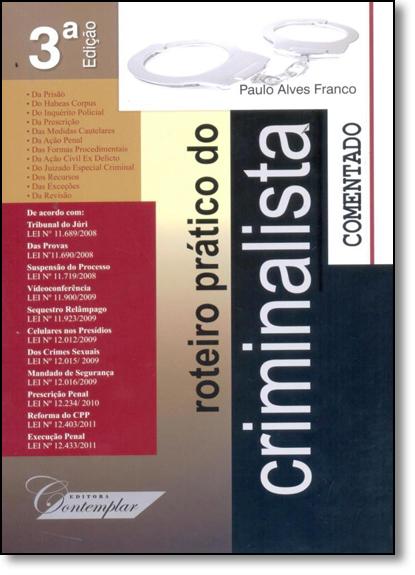 Roteiro Prático do Criminalista Comentado - Acompanha Cd-rom, livro de Paulo Alves Franco