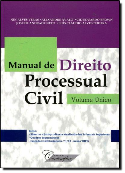 Manual de Direito Processual Civil - Volume Único, livro de Ney Alves Veras