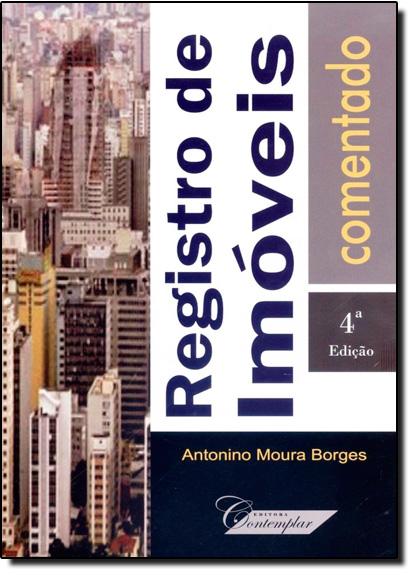 Registro de Imóveis Comentado, livro de Antonino Moura Borges