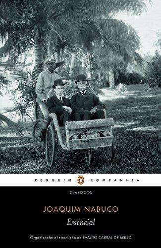 Essencial Joaquim Nabuco, livro de Joaquim Nabuco