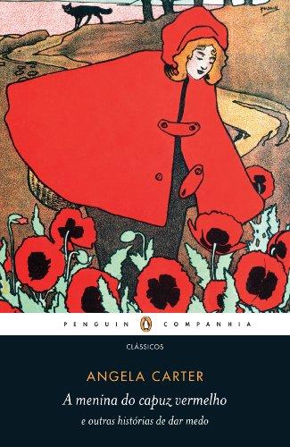 A menina do capuz vermelho e outras histórias de dar medo, livro de Angela Carter