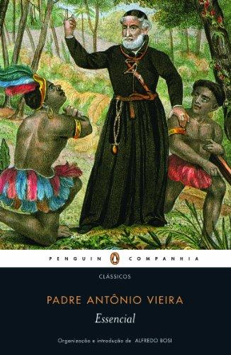Essencial Padre Antônio Vieira, livro de Alfredo Bosi (Org.)