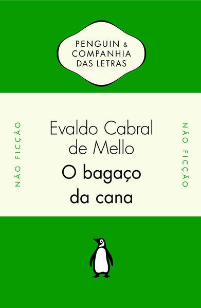O bagaço da cana - Os engenhos de açúcar do Brasil holandês, livro de Evaldo Cabral de Mello