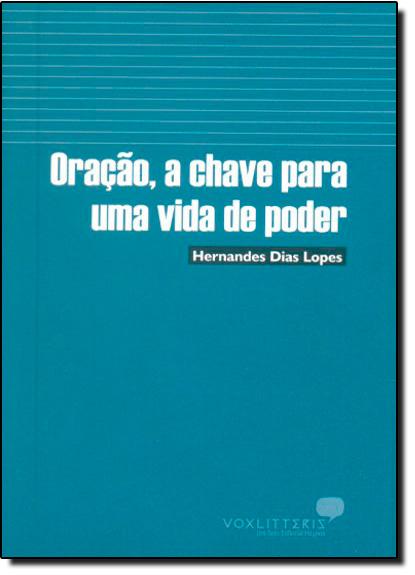 Oração, a Chave para uma Vida de Poder, livro de Hernandes Dias Lopes