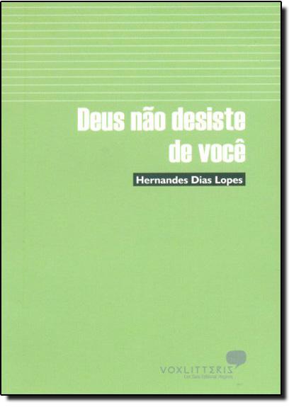 Deus não Desiste de Você, livro de Hernandes Dias Lopes