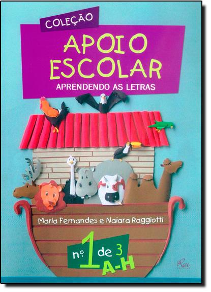 Aprendendo as Letras - Vol.1 - Coleção Apoio Escolar, livro de Maria Fernandes