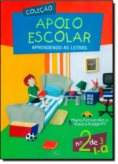 Aprendendo as Letras - Vol.2 - Coleção Apoio Escolar, livro de Maria Fernandes