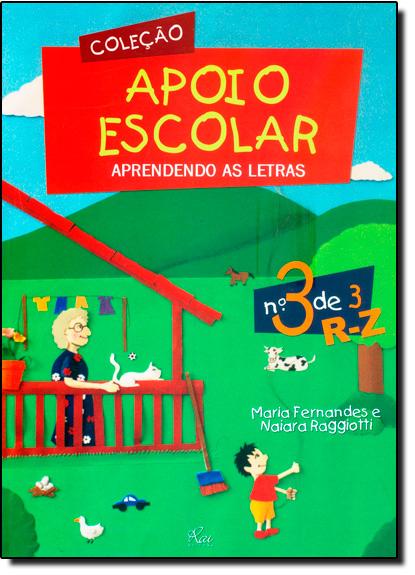 Aprendendo as Letras - Vol.3 - Coleção Apoio Escolar, livro de Maria Fernandes